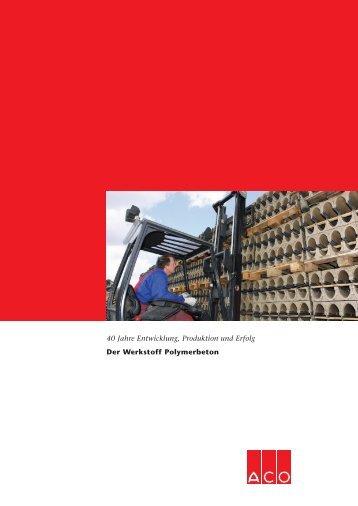 Der Werkstoff Polymerbeton 40 Jahre Entwicklung ... - ACO Tiefbau