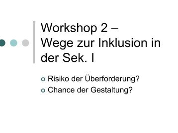 Workshop 2 – Wege zur Inklusion in der Sek. I
