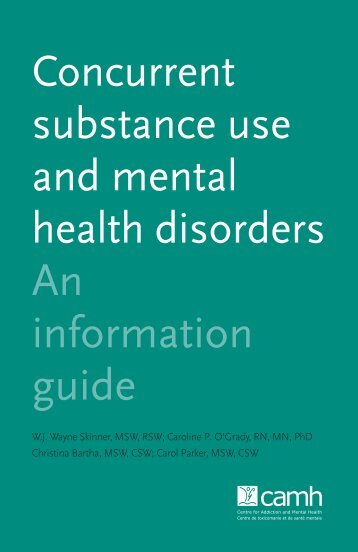 Concurrent substance use and mental health disorders - CAMH ...