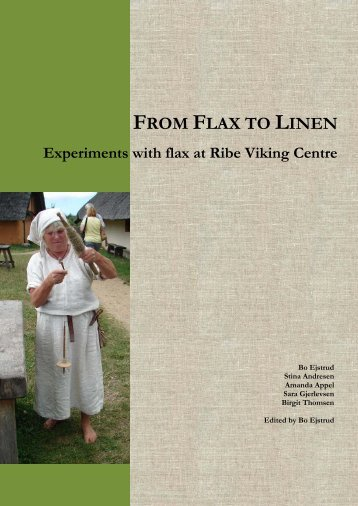 From flax to linen. Experiments with flax - Ribe VikingeCenter