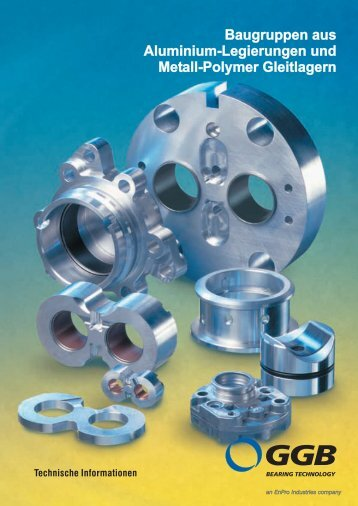 Baugruppen aus Aluminium-Legierungen und Metall-Polymer ... - GGB