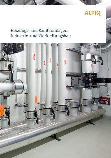 Heizungs- und Sanitäranlagen. Industrie- und ... - Alpiq Intec Schweiz