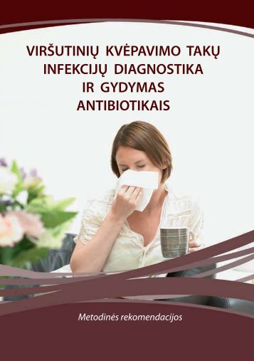 viršutinių kvėpavimo takų infekcijų diagnostika ir gydymas antibiotikais