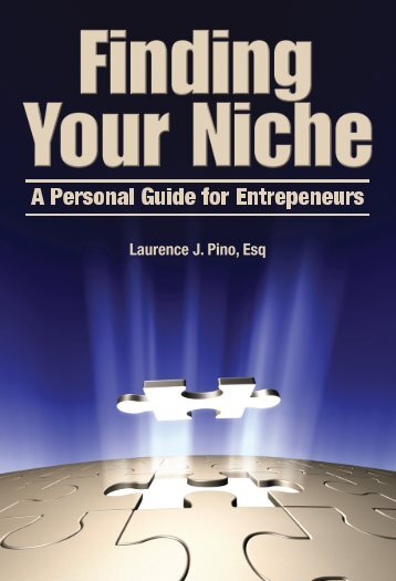 Download this eBook by Larry Pino - Finding Your Niche by Larry Pino