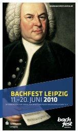 BACHFEST LEIPZIG 11.–20. JUNI 2010 - Bach Cantatas