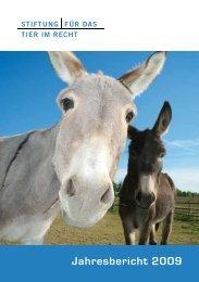 Jahresbericht 2009 - Stiftung für das Tier im Recht