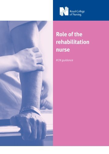 Role of the rehabilitation nurse RCN guidance (PDF