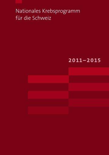 Nationales Krebsprogramm für die Schweiz 2011–2015 - Oncosuisse