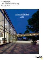 Geschäftsbericht 2011 - Wirtschaft und Stadtmarketing Pforzheim ...