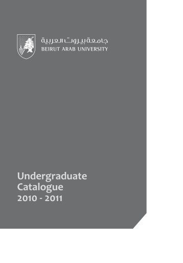 Undergraduate Catalogue 2010 - 2011 - Beirut Arab University
