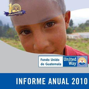 INFORME ANUAL 2010 - Fondo Unido de Guatemala