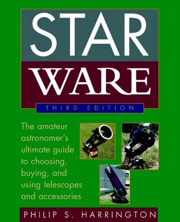 Star Ware: The Amateur Astronomer's Guide to Choosing, Buying ...