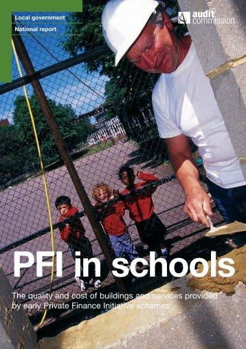 PFI in schools |The quality and cost of - Audit Commission