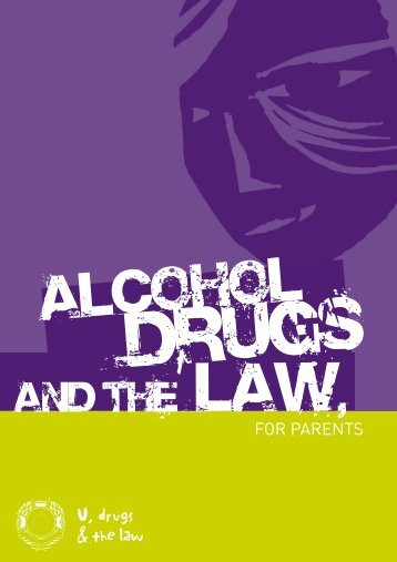 Alcohol Drugs and the Law, for parents - Queensland Police Service
