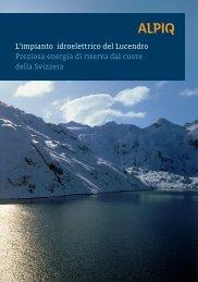 L'impianto idroelettrico del Lucendro Preziosa energia di ... - Alpiq