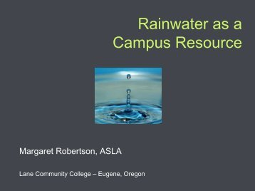 Rainwater as a Campus Resource - Lane Community College