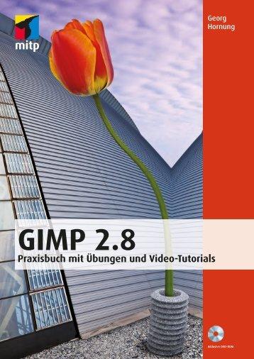 GIMP 2.8 Praxisbuch mit Übungen und Video-Tutorials - Mitp