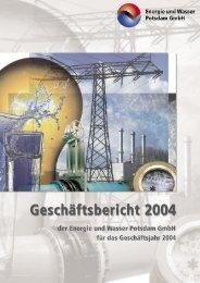 Geschäftsbericht 2004 Energie und Wasser Potsdam GmbH ( PDF