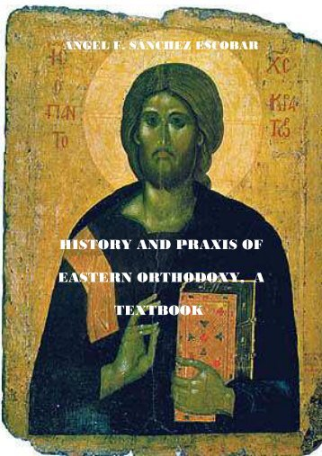 history and praxis of eastern orthodoxy, a textbook - St. Stephen ...