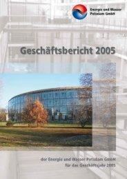 Geschäftsbericht 2005 Energie und Wasser Potsdam GmbH ( PDF