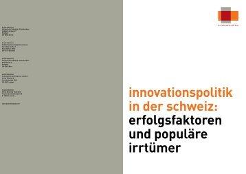 innovationspolitik in der schweiz: erfolgsfaktoren und populäre ...