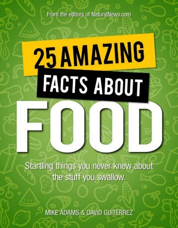 25 Amazing Facts About Food - Natural News