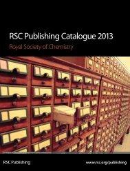 RSC Publishing Catalogue 2013 - Royal Society of Chemistry