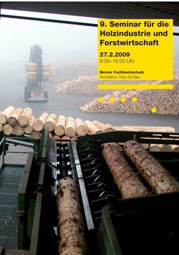 9. Seminar für die Holzindustrie und Forstwirtschaft - AHB - Berner ...
