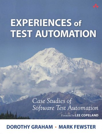 Experiences of Test Automation: Case Studies of Software Test ...