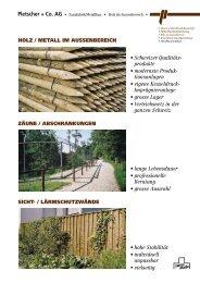HOLZ / METALL IM AUSSENBEREICH ZÄUNE ... - Pletscher & Co. AG