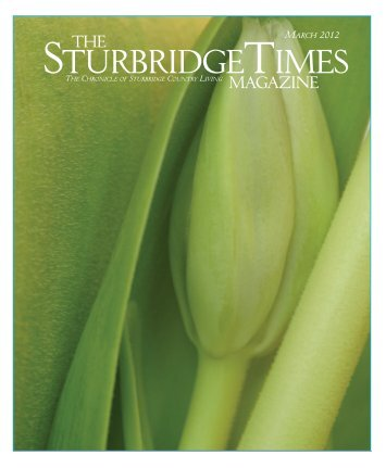 March, 2012 - The Sturbridge Times Magazine