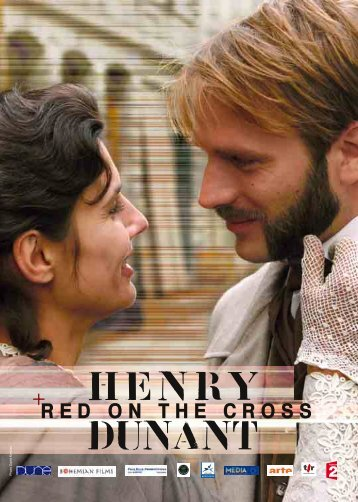 Download the press kit (pdf) - Henry Dunant - RED ON THE CROSS