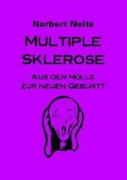 Norbert Nelte, Multiples Sklerose, aus der Hölle zur neuen Geburt