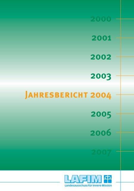 Jahresbericht 2004 2000 2001 2002 2003 2005 2006 2007 - lafim