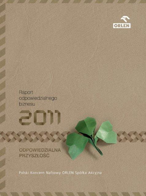 Raport Odpowiedzialnego Biznesu 2011 - PKN Orlen