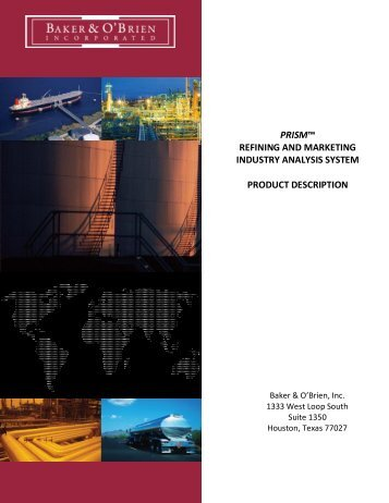 prism™ refining and marketing industry analysis - Baker & O'Brien, Inc