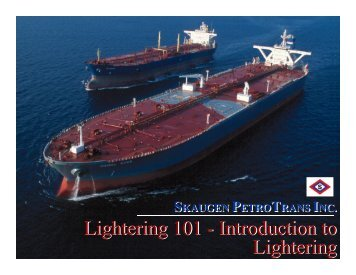 Lightering 101 - Introduction to Lightering ... - Teekay Shipping