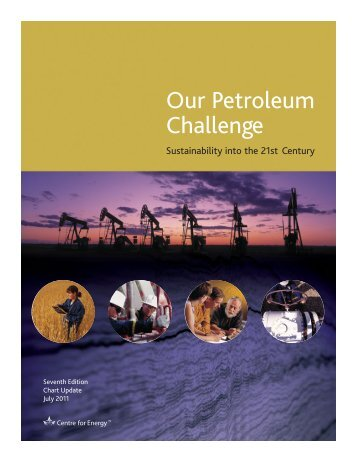 Our Petroleum Challenge - Centre for Energy