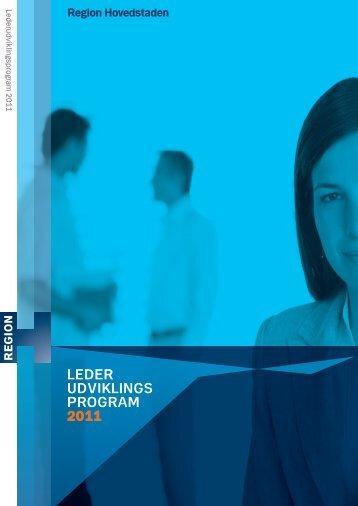 LedeR udvikLings pRogRam 2011 - Region Hovedstaden