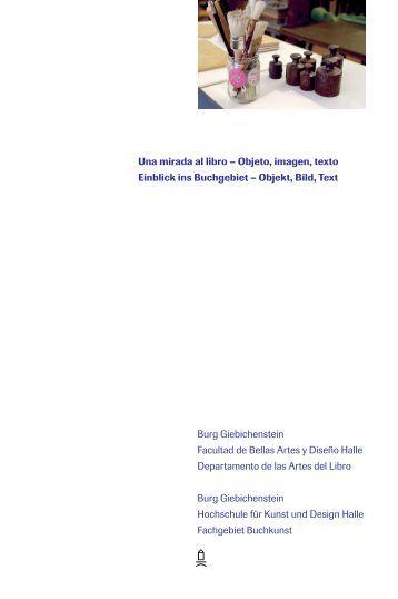 Una mirada al libro – Objeto, imagen, texto Einblick ins Buchgebiet ...