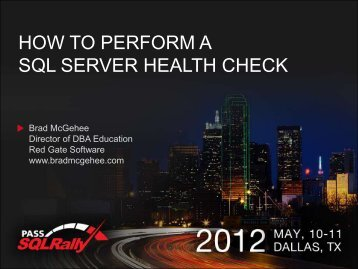 How to Perform a SQL Server Health Check - Brad M McGehee