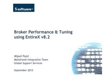 Broker Performance & Tuning using EntireX v8.2 - Software AG