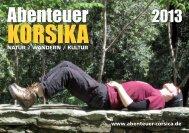 Abenteuer Korsika 2013 Wandern - Natur -Kultur - Abenteuer Corsica