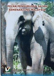 Pelan Pengurusan Gajah Semenanjung Malaysia - Department of ...