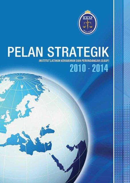 Pelan Strategik ILKAP 2010-2014 - Institut Latihan Kehakiman Dan ...