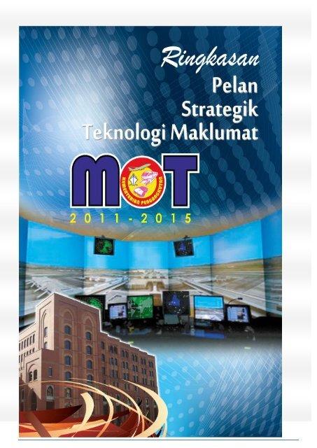 Ringkasan Eksekutif Pelan Strategik Teknologi Maklumat MOT 2011