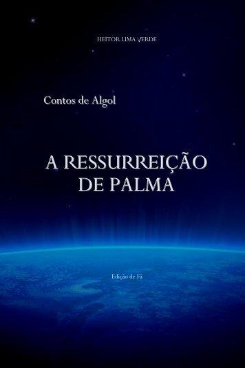 A RESSURREIÇÃO DE PALMA - Gazeta de Algol