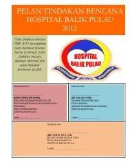 PELAN TINDAKAN BENCANA HBP 2012 - Hospital Balik Pulau