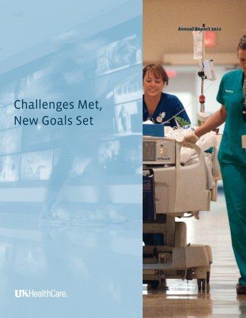 Challenges Met, New Goals Set - UK Healthcare - University of ...