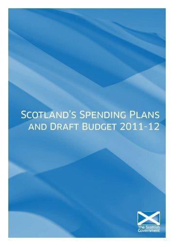 Scotland's Spending Plans and Draft Budget 2011-12 - Scottish ...